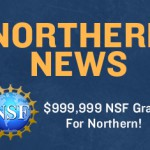 Northern Awarded NSF Grant
