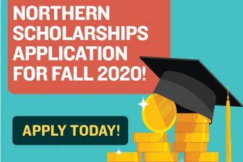 Apply Today for Northern Scholarships!
