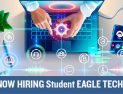 Now Hiring Student Eagle Techs