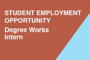 Student Job Opportunity: Degree Works Interns