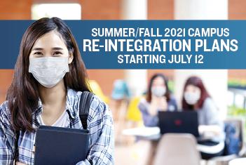 Summer/Fall 2021 Campus Reintegration Guidelines