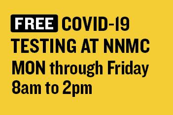 FREE COVID-19 Testing M-F  8a-2p at NNMC